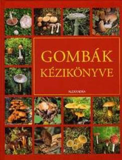 Györök Edina  (Szerk.) - Gombák kézikönyve
