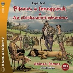 PIPACS, A FENEGYEREK - AZ ELSIKKASZTOTT PÉNZTÁROS - HANGOSKÖNVY