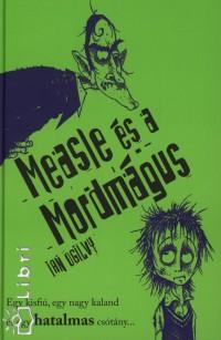 Ogilvy Ian - Measle és a Mordmágus
