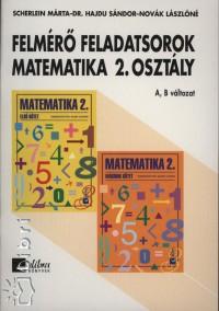 Dr. Hajdu Sándor - Novák Lászlóné - Scherlein Márta - Felmérő feladatsorok matematika 2. osztály