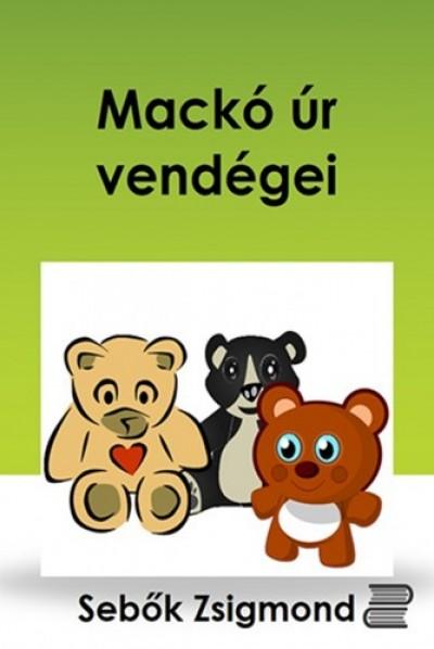 Sebők Zsigmond - Mackó úr vendégei
