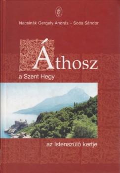 Márton Atya - Nacsinák Gergely András - Áthosz, a Szent Hegy, az Istenszülő kertje