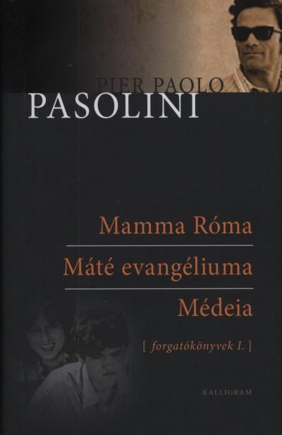 Pier Paolo Pasolini - Mamma Róma - Máté evangéliuma - Médeia