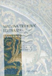 Mirko Kovac - Malvina Trifkovic életrajza