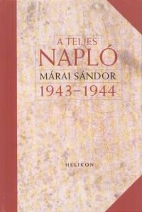 Márai Sándor - A teljes napló 1943-1944