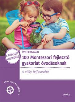 Éve Herrmann - 100 Montessori fejlesztő gyakorlat óvodásoknak