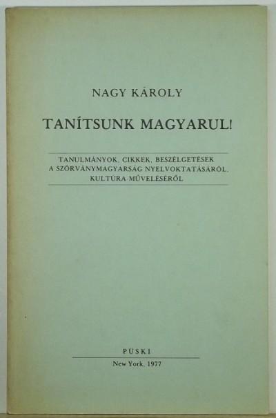 Nagy Károly - Tanítsunk magyarul!