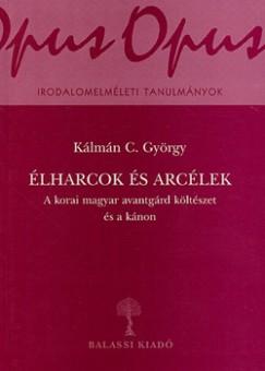 Kálmán C. György - Élharcok és arcélek