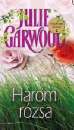 Julie Garwood - Három rózsa