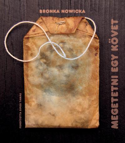 Bronka Nowicka - Megetetni egy követ