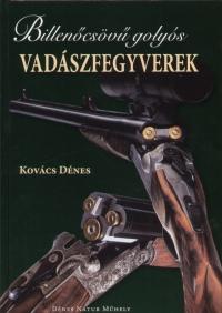 Kovács Dénes - Billenőcsövű golyós vadászfegyverek