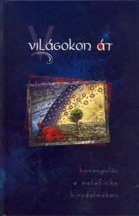 Lőrincz Gabriella  (Szerk.) - Világokon át