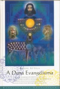 Bakos Attila - A Duna Evangéliuma