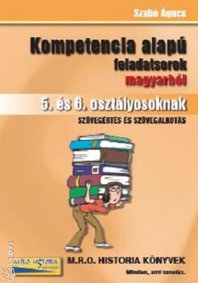 Szabó Ágnes - Kompetencia  alapú feladatsorok magyarból 5. és 6. osztályosoknak