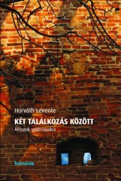 Horváth Levente - Két találkozás között
