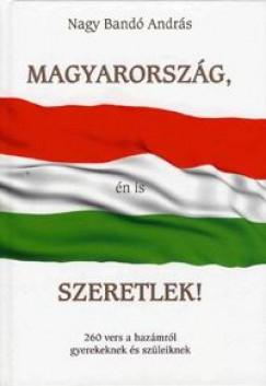 Nagy Bandó András - Magyarország, én is szeretlek!