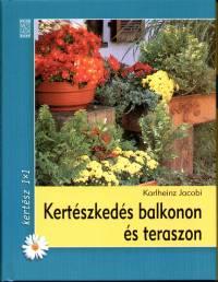 Karlheinz Jacobi - Kertészkedés balkonon és teraszon
