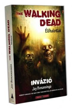 Jay Bonansinga - The Walking Dead (Élőhalottak)- Invázió
