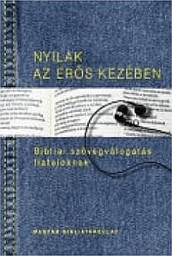 Kiss B. Zsuzsanna  (Szerk.) - Pecsuk Ottó  (Szerk.) - Nyilak az erős kezében