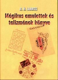 R. H. Laarss - Mágikus amulettek és talizmánok könyve