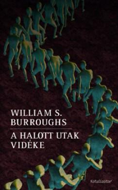 William S. Burroughs - A halott utak vidéke