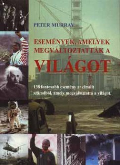 Peter Murray - Események, amelyek megváltoztatták a világot