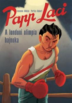 Pertics Róbert - Papp Laci - A londoni olimpia bajnoka
