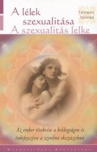 Thomas Moore - A lélek szexualitása - A szexualitás lelke