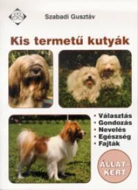 Szabadi Gusztáv - Kis termetű kutyák