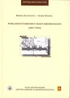 Boros Zsuzsanna - Szabó Dániel - Parlamentarizmus Magyarországon (1867-1944)