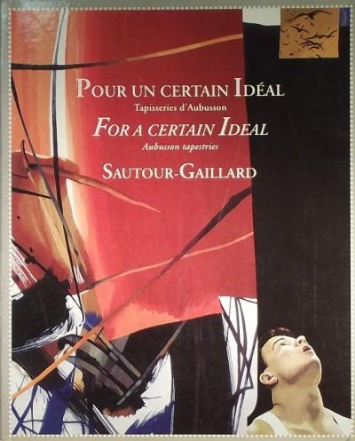 - Sautour-Gaillard: Pour un Certain Idéal - For a certain Ideal
