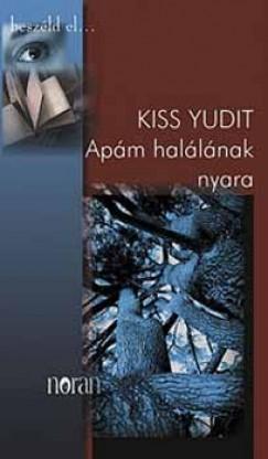 Kiss Yudit - Apám halálának nyara