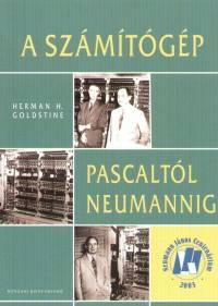 Herman H. Goldstine - A számítógép Pascaltól Neumannig