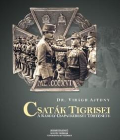 Dr. Virágh Ajtony - Csaták tigrisei
