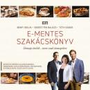 Bánfi Ibolya - Sebestyén Balázs - Tóth Gábor - E-mentes szakácskönyv