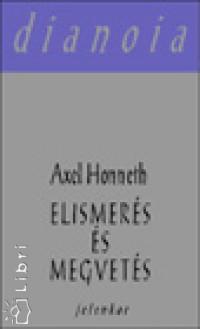 Axel Honneth - Elismerés és megvetés