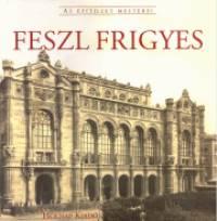 Gerle János  (Szerk.) - Feszl Frigyes