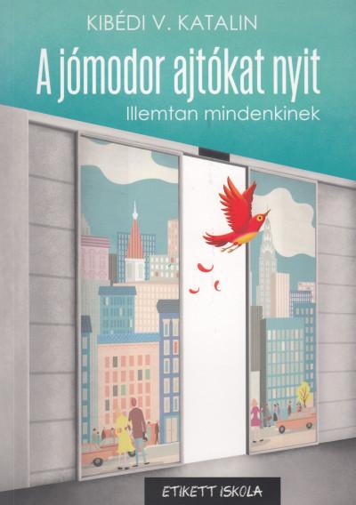 Kibédi Varga Katalin - A jómodor ajtókat nyit