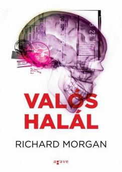 Richard Morgan - Valós halál