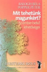 Balogh Béla - Popper Péter - Mit tehetünk magunkért?