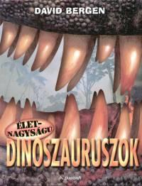 David Bergen - Életnagyságú dinoszauruszok