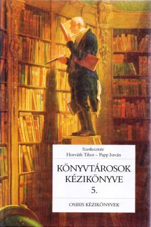 Dr. Horv�th Tibor (Szerk.) - Papp Istv�n (Szerk.) - K�nyvt�rosok k�zik�nyve 5.