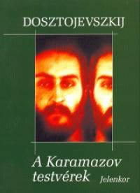 Fjodor Mihajlovics Dosztojevszkij - A Karamazov testvérek I-II.