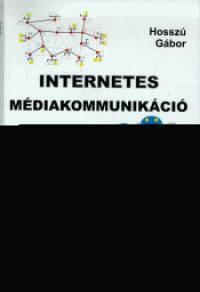 Hosszú Gábor - Internetes médiakommunikáció