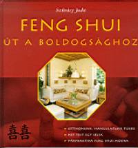 Szilvásy Judit - Feng shui - Út a boldogsághoz