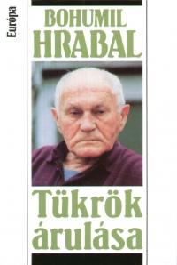 Bohumil Hrabal - Tükrök árulása