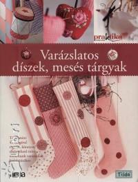 Tildas Julehus - Varázslatos díszek, mesés tárgyak