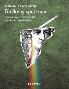 Zemplén Gábor - Törékeny spektrum - Newton érvei és az autoritás képződése hálózatokban