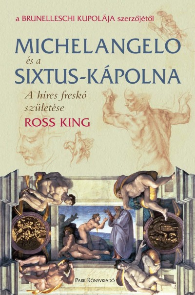 Ross King - Michelangelo és a Sixtus-kápolna