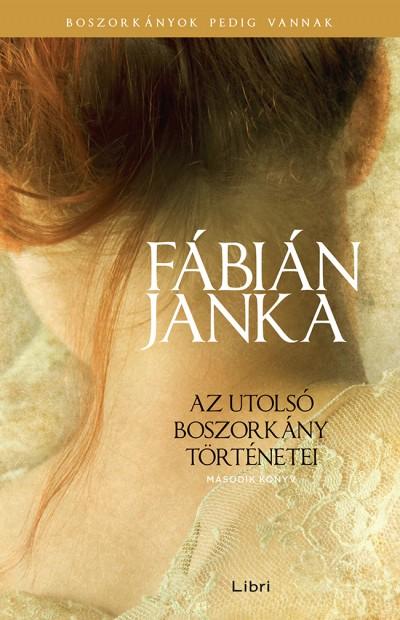 Fábián Janka - Az utolsó boszorkány történetei